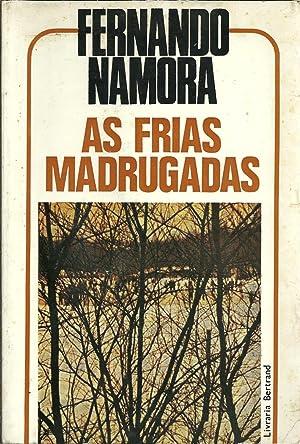AS FRIAS MADRUGADAS: NAMORA, Fernando [Gonçalves]