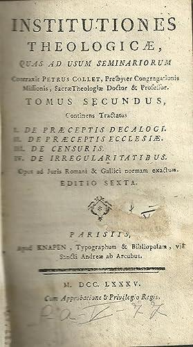 INSTITUTIONES // THEOLOGICAE,// QUAS AD USUM SEMINARIORUM: COLLET, Petrus