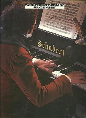MASTERPIECES OF PIANO MUSIC. FRANZ SCHUBERT: SCHUBERT, Franz
