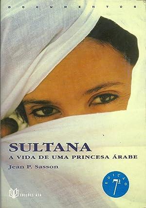 SULTANA: Avida de uma princesa árabe: SASSON, Jean P.