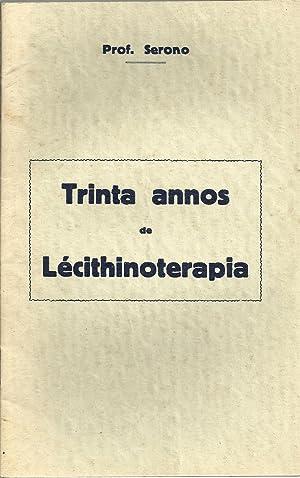 TRINTA ANNOS DE LÉCITHINOTERAPIA: SERONO, Prof. Cesare