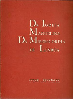 DA IGREJA MANUELINA DA MISERICORDIA DE LISBOA: SEGURADO, Jorge