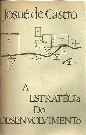 A ESTRATÉGIA DO DESENVOLVIMENTO: CASTRO, Josué de