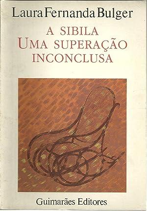 A SIBILA UMA SUPERAÇÃO INCONCLUSA: BULGER, Laura Fernanda