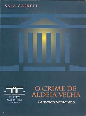 O CRIME DE ALDEIA VELHA DE BERNARDO