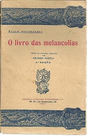 O LIVRO DAS MELANCOLIAS: MANTEGAZZA, Paulo de