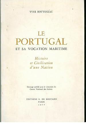 LE PORTUGAL ET SA VOCATION MARITIME. Histoire: BOTTINEAU, Yves