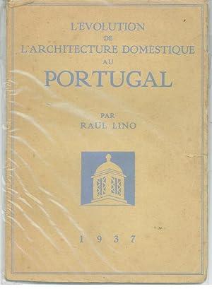 L'ÉVOLUTION DE L'ARCHITECTURE DOMESTIQUE AU PORTUGAL: LINO, Raul (1879-1974)