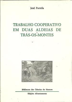 TRABALHO COOPERATIVO EM DUAS ALDEIAS DE TRÁS-OS-MONTES: PORTELA, José