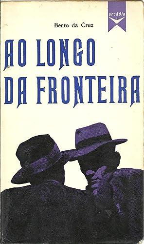 AO LONGO DA FRONTEIRA: CRUZ, Bento da (1925)