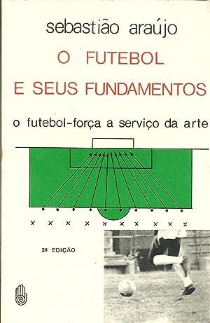 O FUTEBOL E SEUS FUNDAMENTOS: O futebol-força: ARAÚJO, Sebastião