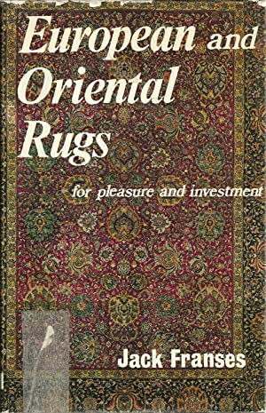 EUROPEAN AND ORIENTAL RUGS for pleasure and investment