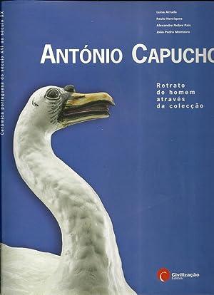 ANTÓNIO CAPUCHO: Retrato do homem através da: ARRUDA & HENRIQUES