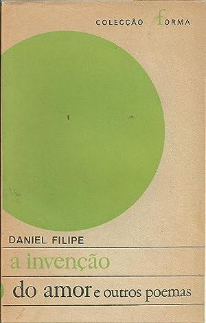 A INVENÇÃO DO AMOR E OUTROS POEMAS: FILIPE, Daniel [Damásio