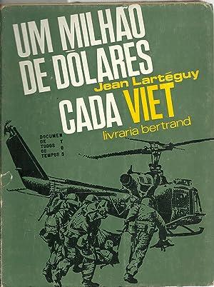 UM MILHÃO DE DÓLARES CADA VIET: LARTÉGUY, Jean (1920-2011)