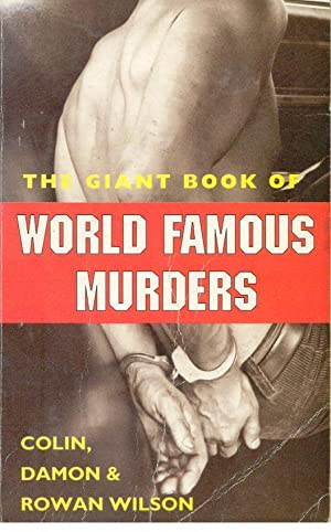 THE GIANT BOOK OF WORLD FAMOUS MURDERS: COLIN & DAMON & ROMAN WILSON
