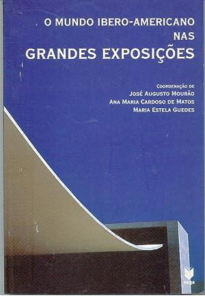 O MUNDO IBERO-AMERICANO NAS GRANDES EXPOSIÇÕES: MOURÃO & MATOS
