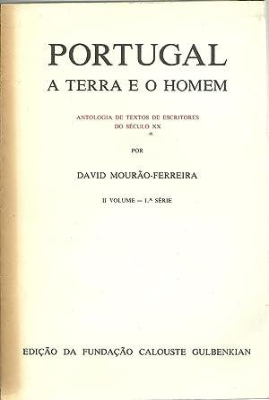 PORTUGAL A TERRA E O HOMEM. Antologia: MOURÃO-FERREIRA, David (1927-1996)