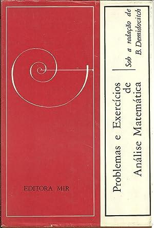 PROBLEMAS E EXERCÍCIOS DE ANÁLISE MATEMÁTICA: DEMIDOVITCH, B. (Redacção