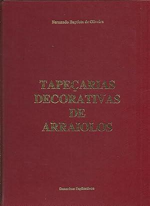 TAPEÇARIAS DECORATIVAS DE ARRAIOLOS: OLIVEIRA, Fernando Baptista de