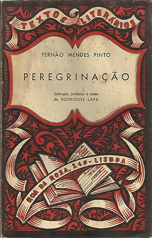 PEREGRINAÇÃO. Selecção, Prefácio e Notas de Rodrigues: PINTO, Fernão Mendes