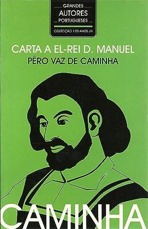 CARTA A EL-REI D. MANUEL: CAMINHA, Pêro Vaz