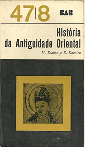 HISTÓRIA DA ANTIGUIDADE ORIENTAL: DIAKOV & KOVALEV, V. - S.