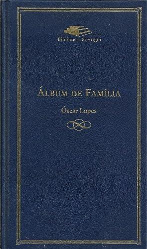 ÁLBUM DE FAMÍLIA: LOPES, Óscar (1917)