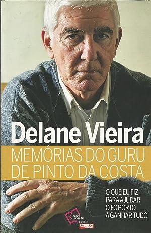 MEMÓRIAS DO GURU DE PINTO DA COSTA: VIEIRA, Delane