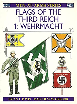 FLAGS OF THE THIRD REICH - 1: WEHRMACHT. (Men-at-Arms Series: 270): DAVIS & McGREGOR, Brian L. - ...