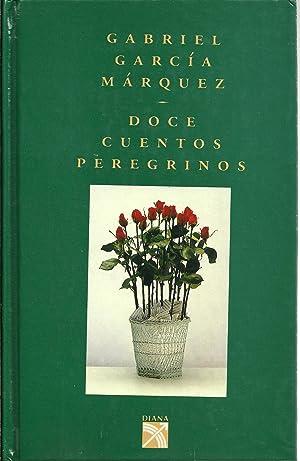 DOCE CUENTOS PEREGRINOS: GARCÍA MÁRQUEZ, Gabriel (1927-2014)
