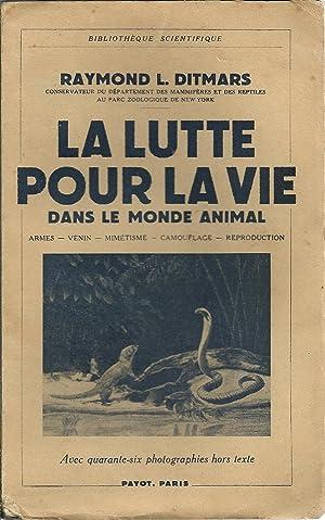 LA LUTTE POUR LA VIE DANS LE: DITMARS, Raymond L.