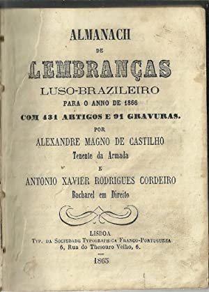 ALMANACH DE LEMBRANÇAS LUSO-BRAZILEIRO PARA O ANNO: CASTILHO & CORDEIRO,