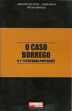 O CASO BORREGO O 1º ESTRIPADOR PORTUGUÊS: VARATOJO, Artur