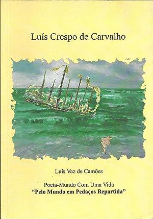 LUÍS VAZ DE CAMÕES: Poeta-Mundo com uma: CARVALHO, Luís Crespo