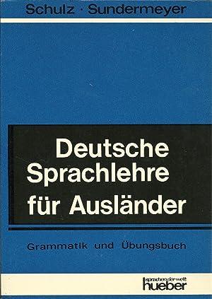 DEUTSCHE SPRACHLEHRE FÜR AUSLÄNDER: Grammatik und Übungsbuch: SCHULZ & SUNDERMEYER