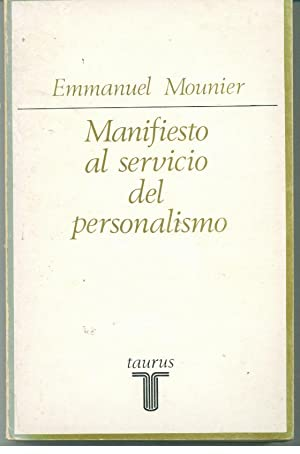 MANIFIESTO AL SERVICIO DEL PERSONALISMO. Personalismo y: MOUNIER, Emmanuel