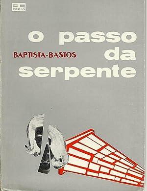 O PASSO DA SERPENTE: BAPTISTA-BASTOS, Armando (1934)