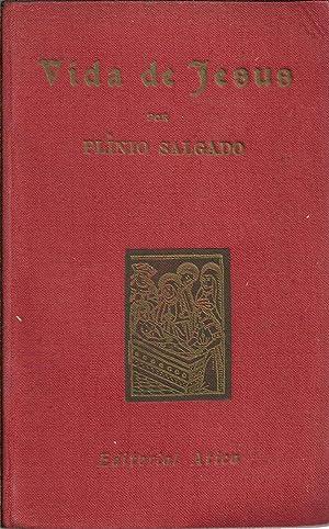 A VIDA DE JESUS: SALGADO, Plínio (1895-1975)