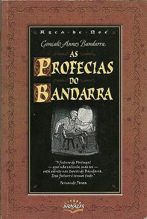 AS PROFECIAS DO BANDARRA «TROVAS»: BANDARRA, Gonçalo Annes