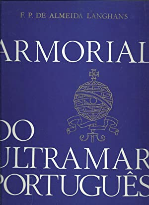 ARMORIAL DO ULTRAMAR PORTUGUÊS: LANGHANS, F. P.