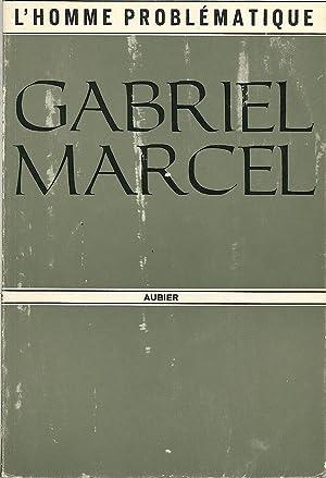 L'HOMME PROBLÉMATIQUE: MARCEL, Gabriel