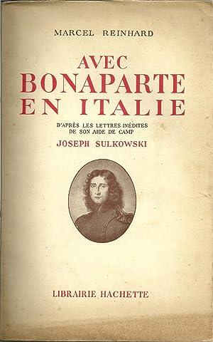 AVEC BONAPARTE EN ITALIE: D'après les lettres: REINHARD, Marcel