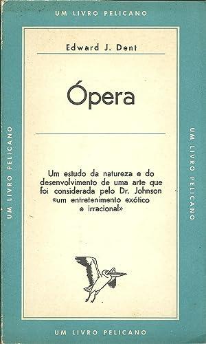 OPERA: DENT, Edward J.