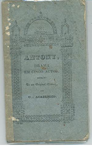 ANTONY, DRAMA EM CINCO ACTOS: DUMAS, Alexandre (1824-1895)