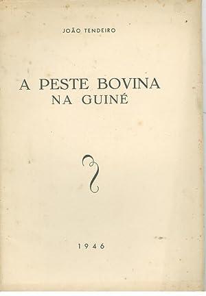 A PESTE BOVINA NA GUINÉ PORTUGUESA: TENDEIRO, João
