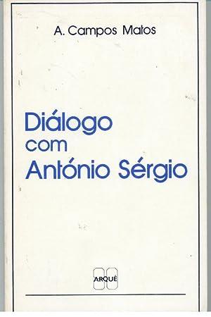 DIÁLOGO COM ANTÓNIO SÉRGIO: MATOS, A. Campos