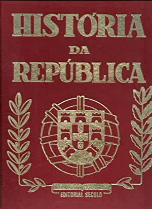 HISTÓRIA DA REPÚBLICA: Edição comemorativa do cinquentenário da Républica