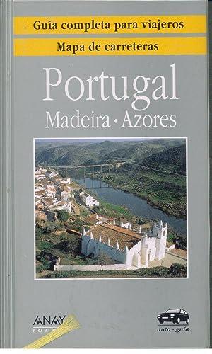 GUÍA COMPLETA PARA VIAJEROS. MAPA DE CARRETERAS. PORTUGAL, MADEIRA, AZORES