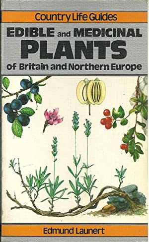 EDIBLE AND MEDICINAL PLANTS OF BRITAIN AND NORTHERN EUROPE